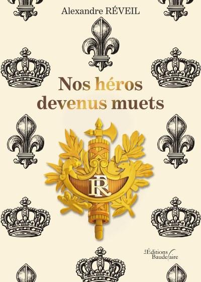 Alexandre RÉVEIL - Nos héros devenus muets