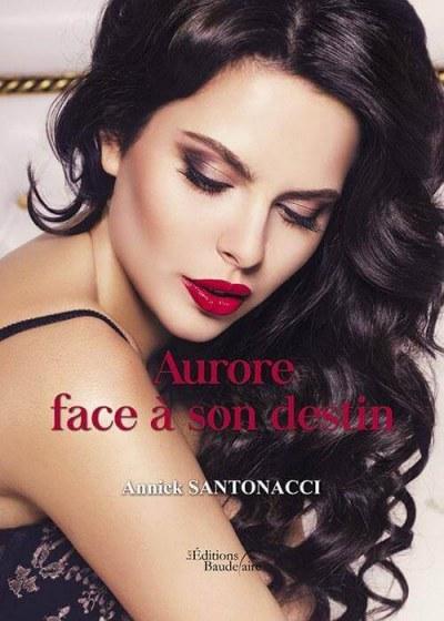 Annick SANTONACCI - Aurore face à son destin