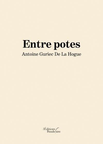 Antoine Guriec De La Hogue - Entre potes