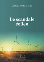 Antoine WAECHTER - Le scandale éolien