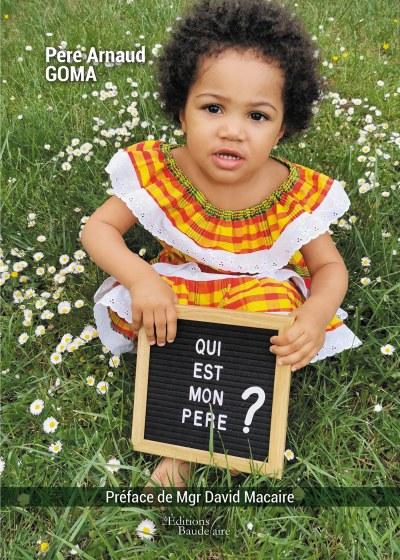 Arnaud GOMA - Qui est mon père ?