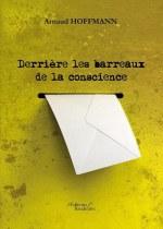 Arnaud HOFFMANN - Derrière les barreaux de la conscience