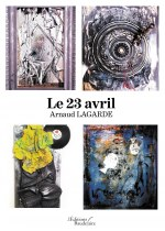 Arnaud LAGARDE - Le 23 avril
