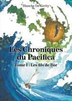 Blanche  De Kerity - Les Chroniques du Pacifica - Tome I : Les fils de Bòr