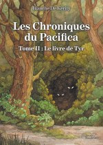 Blanche De Kerity - Les Chroniques du Pacifica - Tome II : Le livre de Tyr