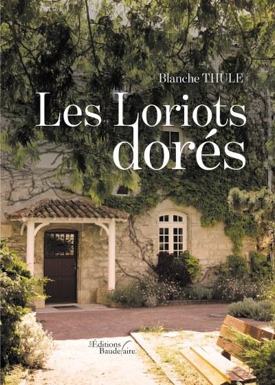 Blanche THULE - Les Loriots dorés