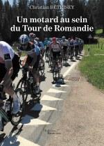 Christian BÉTRISEY - Un motard au sein du Tour de Romandie