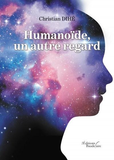 Christian DIHÉ - Humanoïde, un autre regard