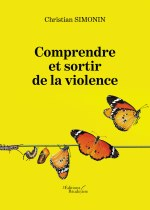 Christian SIMONIN - Comprendre et sortir de la violence