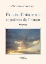Christiane JOUBERT - éclats d'histoires et poèmes de l'instant