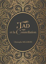 Christophe MILLEBOIS - Jad et la Constellation