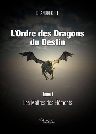 D. ANDREOTTI - L'Ordre des Dragons du Destin - Tome I : Les Maîtres des éléments
