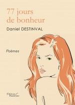 Daniel DESTINVAL - 77 jours de bonheur