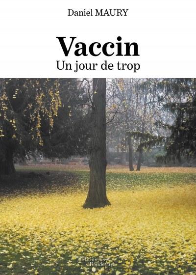 Daniel MAURY - Vaccin – Un jour de trop