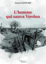 Daniel PASTORE - L'homme qui sauva Verdun