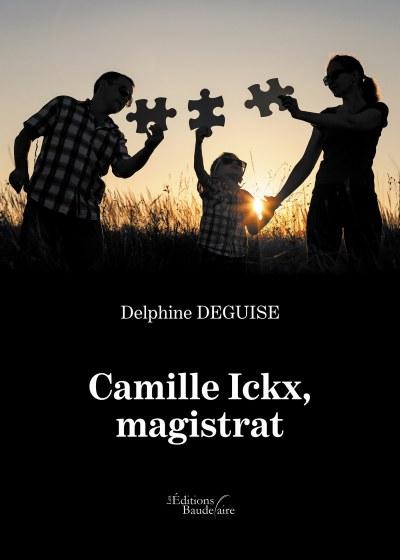 Delphine DEGUISE - Camille Ickx, magistrat
