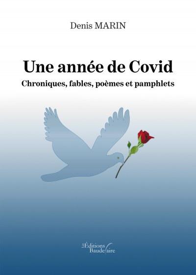 Denis MARIN - Une année de Covid – Chroniques, fables, poèmes et pamphlets