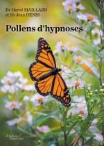 Dr Hervé MAILLARD et Dr Jean DENIS - Pollens d'hypnoses