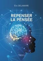 Éric DELAMARE - Repenser la pensée