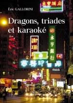 Éric GALLORINI - Dragons, triades et karaoké