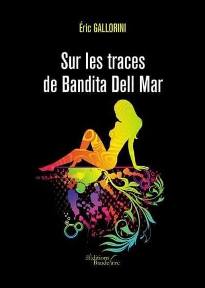 éric GALLORINI - Sur les traces de Bandita Dell Mar