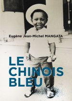 Eugène Jean-Michel MANGATA - Le Chinois bleu