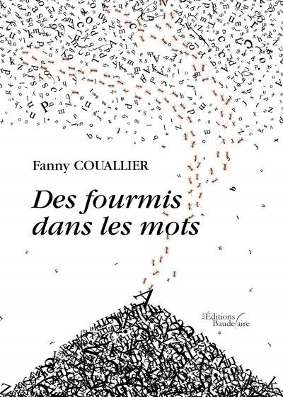Fanny COUALLIER - Des fourmis dans les mots