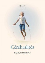 Francis MAURAS - Cérébralités
