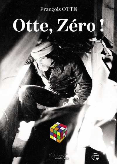 François OTTE - Otte, Zéro !