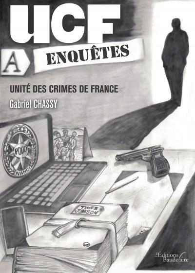 Gabriel CHASSY - UCF Enquête - unité des crimes de France
