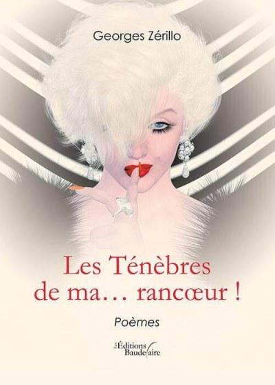 Georges ZéRILLO - Les Ténèbres de ma... rancoeur !