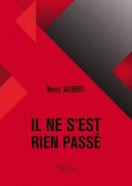 Henry JAUBERT - Il ne s'est rien passé