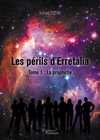 Ichel TIZIR - Les périls d'Erretalia – Tome 1 : La prophétie