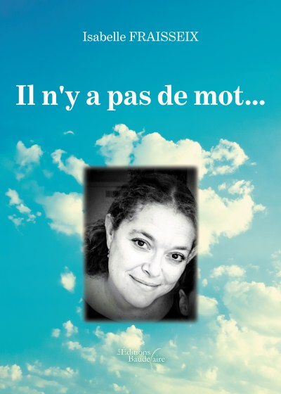 Isabelle FRAISSEIX - Il n'y a pas de mot...