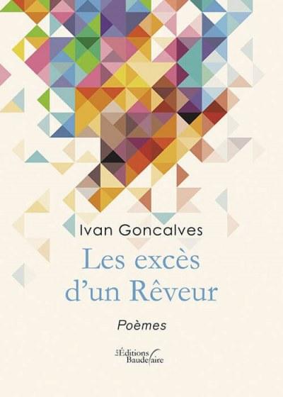 Ivan GONCALVES - Les excès d'un Rêveur