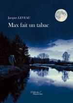 Jacques LEVEAU - Max fait un tabac