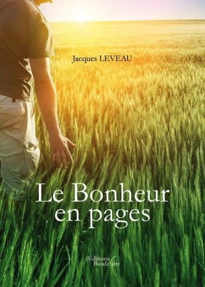 Jacques LEVEAU - Le Bonheur en pages
