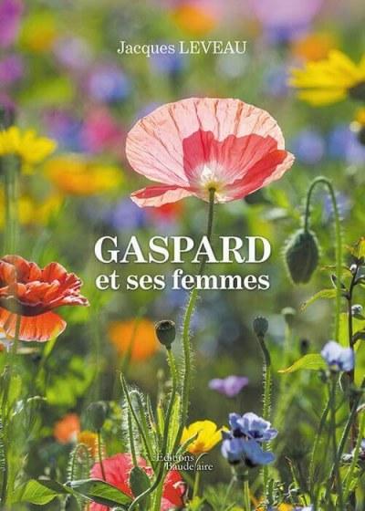 Jacques LEVEAU - Gaspard et ses femmes