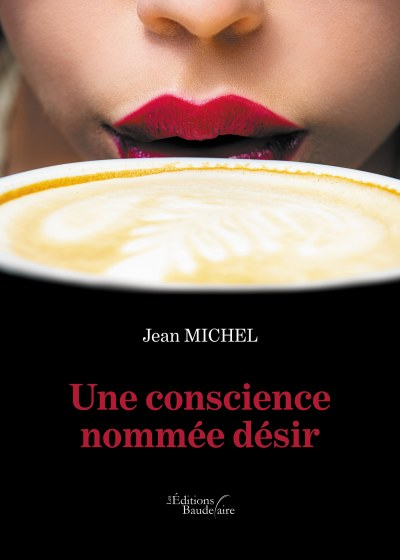 Jean MICHEL - Une conscience nommée désir