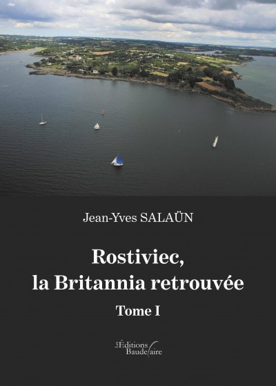 Jean-Yves SALAÜN - Rostiviec, la Britannia retrouvée - Tome I