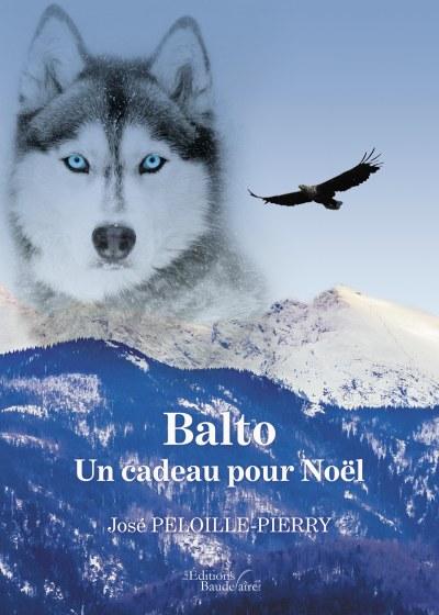 José PELOILLE-PIERRY - Balto – Un cadeau pour Noël