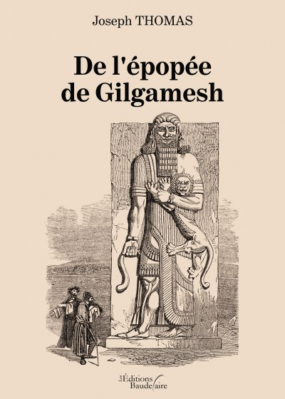 Joseph THOMAS - De l'épopée de Gilgamesh