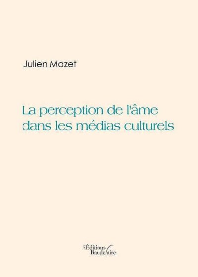Julien MAZET - La perception de l'âme dans les médias culturels