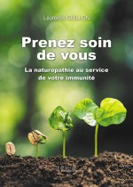 Laurence GUILLON - Prenez soin de vous – La naturopathie au service de votre immunité