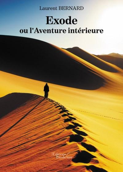 Laurent BERNARD - Exode ou l'Aventure intérieure