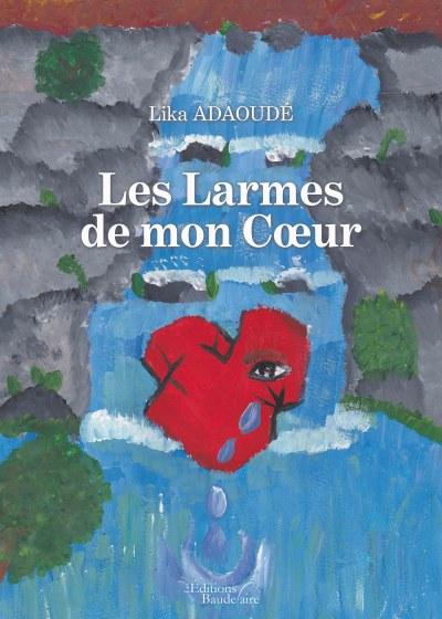 Lika ADAOUDÉ - Les Larmes de mon Cœur