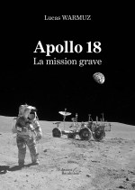 Lucas WARMUZ - Apollo 18 - La mission grave