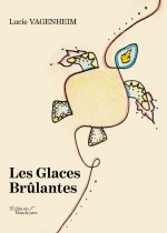 Lucie VAGENHEIM - Les Glaces Brûlantes