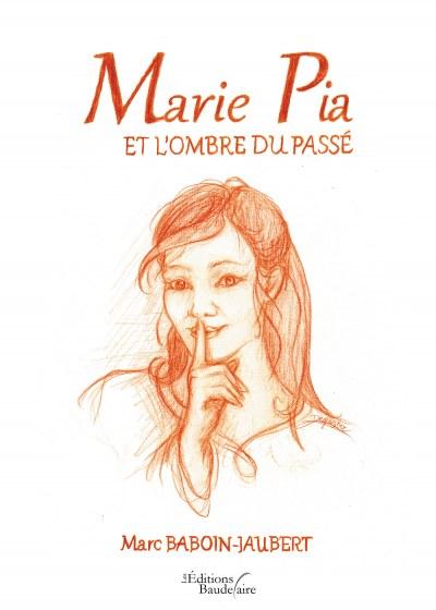 Marc BABOIN-JAUBERT - Marie Pia et l'ombre du passé