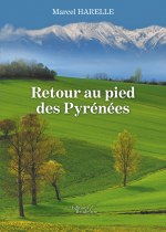 Marcel HARELLE - Retour au pied des Pyrénées